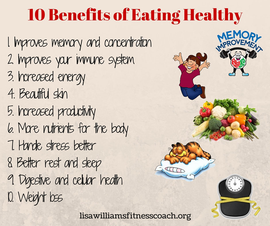 the benefits of eating healthy and staying healthy If you're not convinced that changing your diet will improve your overall health, these ten benefits of eating healthy might just change your mind unlike going on a.